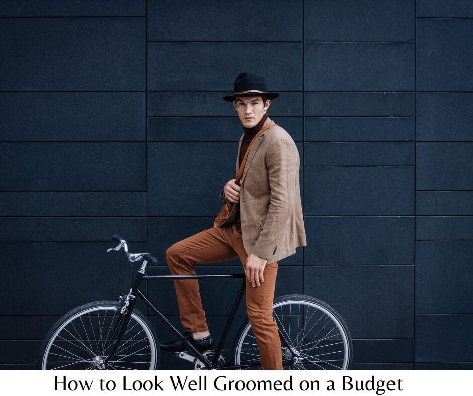 How to look well groomed on a budget